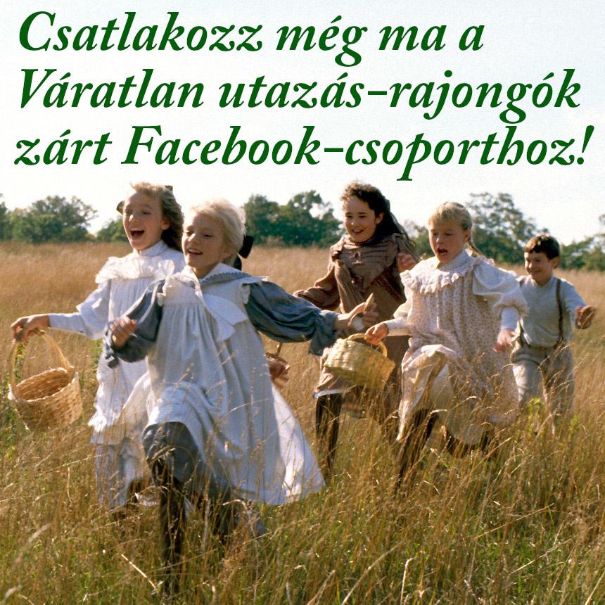 Csatlakozz a Váratlan utazás-rajongók zárt Facebook-csoporthoz!